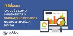Webinar sobre Onboarding de Dados - Publya - Mídia Programática